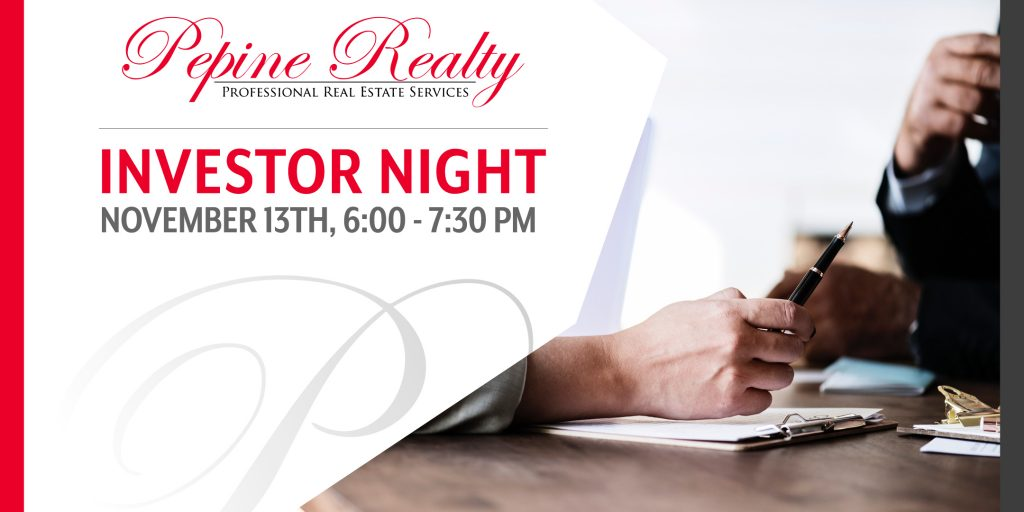 Join us for the Pepine Realty Investor Night on November 13th and learn real estate investing
